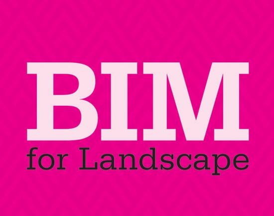 BIM for Landscape © Routeledge